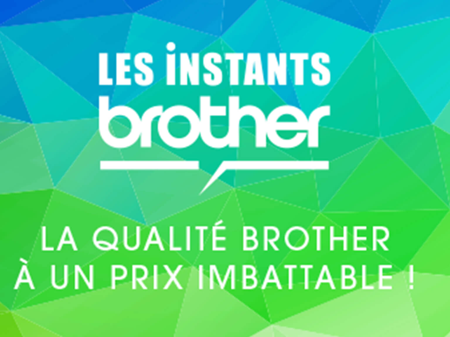 Les instants Brother Promotion