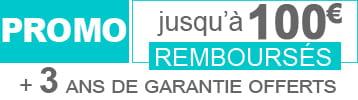 Jusqu'à 100 euros remboursés et 3 ans de garantie offerts