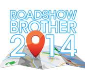 ROADSHOW BROTHER 2014