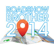 ROADSHOW BROTHER 2014